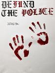 deFUnd THE POLICE by Amy Nicole De La Torre