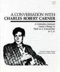 A Conversation With Charles Robert Carner: A Columbia Graduate Leaves Chicago to Work as a Screenwriter in L.A. by Charles Robert Carner and Anthony Loeb