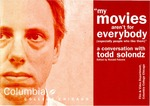 "A Conversation With Todd Solondz: ""My Movies Aren't For Everybody"" by Todd Solondz and Ronald Falzone"
