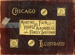 Chicago Illustrated: Martin's World's Fair Album-Atlas and Family Souvenir