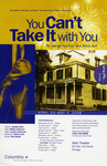 You Can't Take It With You, 2008 by Columbia College Chicago