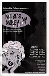 Where's My Money?, 2008 by Columbia College Chicago